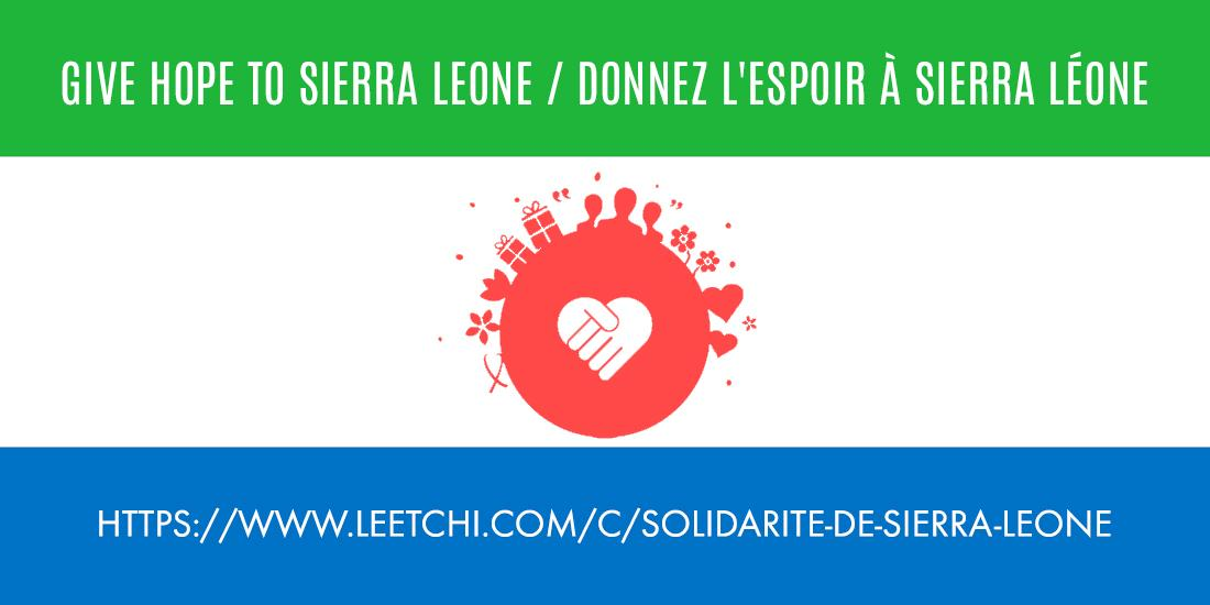 Give hope to Sierra Leone / Donnez l'espoir à Sierra Léone